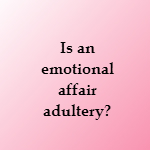 emotional affair - is it adultery