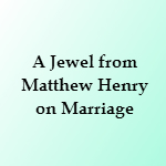 matthew henry on marriage