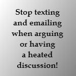stop texting and arguing