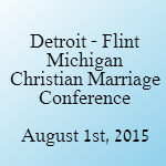 christian marriage conference Detroit Flint Michigan August 2015