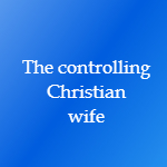 controlling christian wife