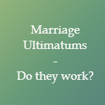 marriage ultimatum