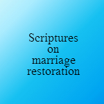 scriptures on marriage restoration