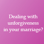 unforgiveness in marriage