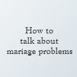 how to talk about problems in a marriage