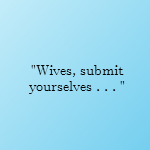 wives submit yourselves