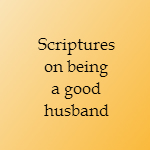 scriptures on being a good husband